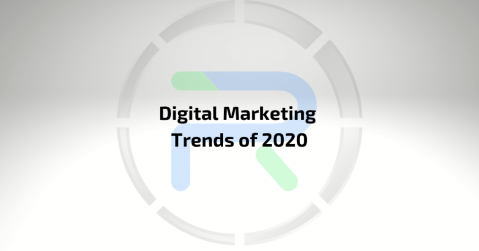 Stay updated! These are the Digital Marketing Trends of 2020