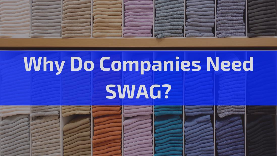 Why Company Needs Swag