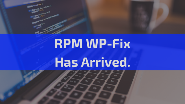 RPM WP-FIX HAS ARRIVED